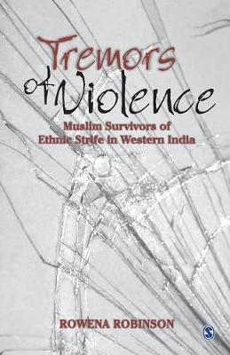Tremors of Violence: Muslim Survivors of Ethnic Strife in Western India (Paperback)