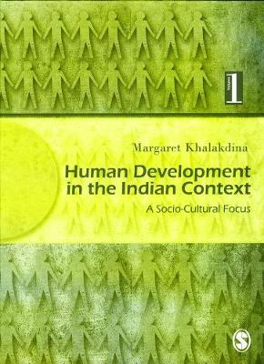Human Development in the Indian Context: Vol. 1: A Socio-Cultural Focus (Hardback)