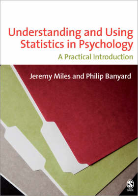 Understanding and Using Statistics in Psychology: A Practical Introduction (Paperback)