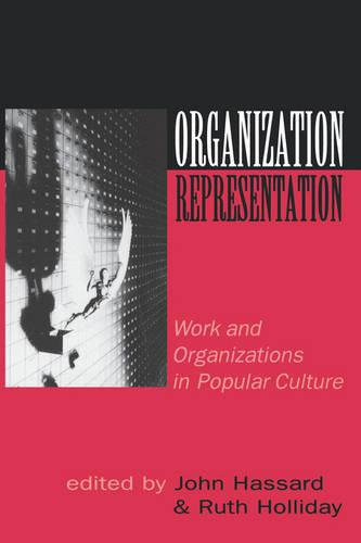 Organization/Representation: Work and Organizations in Popular Culture (Paperback)