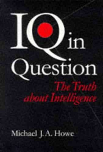 IQ in Question: The Truth About Intelligence (Paperback)