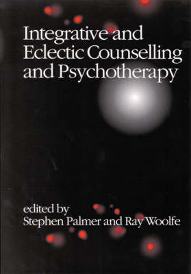 Integrative and Eclectic Counselling and Psychotherapy (Hardback)