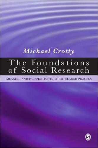 The Foundations of Social Research: Meaning and Perspective in the Research Process (Paperback)