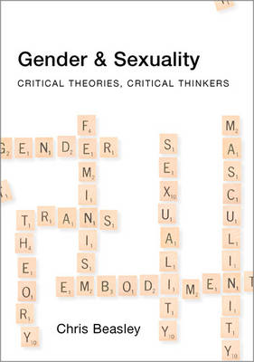 Gender & Sexuality: Critical Theories, Critical Thinkers (Paperback)