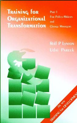 Training for Organizational Transformation: For Policy-makers and Change Managers Pt. 1 (Paperback)