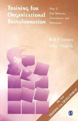 Training for Organizational Transformation: Trainers, Consultants and Principals Pt. 2 (Paperback)