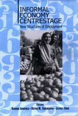 Informal Economy Centre Stage: New Structures of Employment (Hardback)