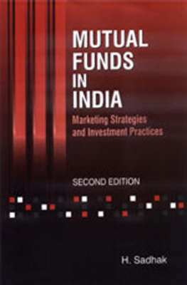 Mutual Funds in India: Marketing Strategies and Investment Practices - Response Books (Hardback)