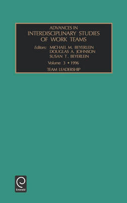 Team Leadership - Advances in Interdisciplinary Studies of Work Teams v. 3 (Hardback)