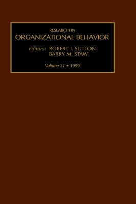 Research in Organizational Behavior: An Annual Series of Analytical Essays and Critical Reviews - Research in Organizational Behavior v. 21 (Hardback)