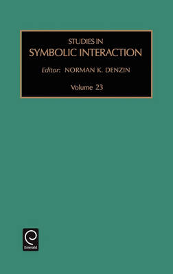 Studies in Symbolic Interaction - Studies in Symbolic Interaction v. 23 (Hardback)
