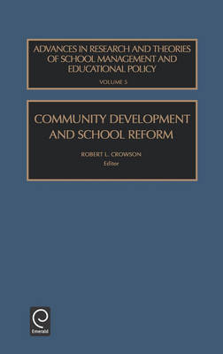Community Development and School Reform - Advances in Research & Theories of School Management & Educational Policy S. v. 5 (Hardback)