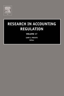 Research in Accounting Regulation: Vol. 17 - Research in Accounting Regulation v. 17 (Hardback)