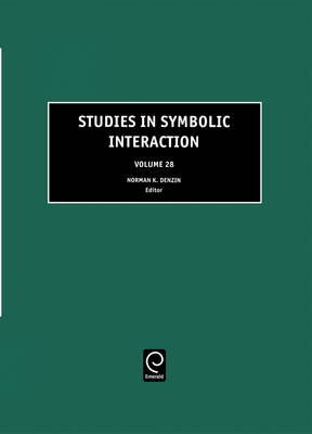 Studies in Symbolic Interaction - Studies in Symbolic Interaction v. 28 (Hardback)