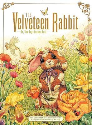The Velveteen Rabbit - The childrens classic edition (Hardback)