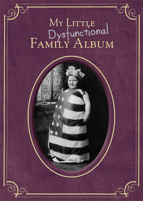 My Little Dysfunctional Family Album (Hardback)