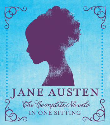 Jane Austen: The Complete Novels in One Sitting (Hardback)
