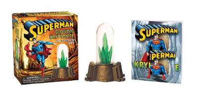 Superman: WITH Glowing Kryptonite and Illustrated Book (Mixed media product)