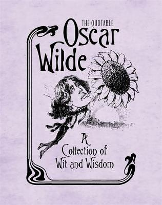 The Quotable Oscar Wilde: A Collection of Wit and Wisdom (Hardback)