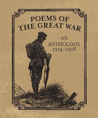 Poems of the Great War: An Anthology 1914-1918 (Hardback)