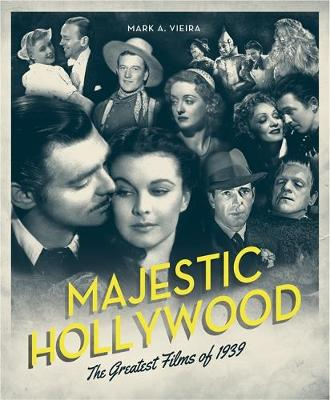 Majestic Hollywood: The Greatest Films of 1939 (Paperback)