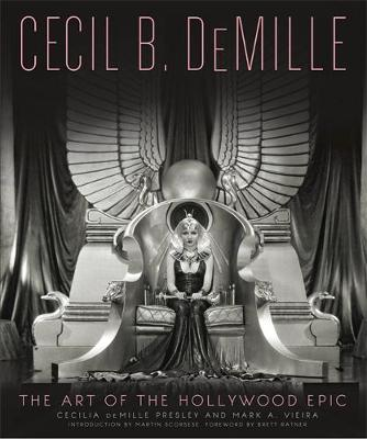 Cecil B. Demille: The Art of the Hollywood Epic (Hardback)