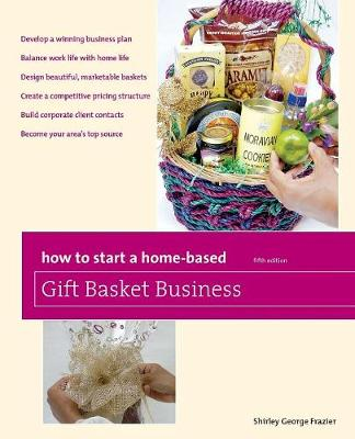 How to Start a Home-Based Gift Basket Business (Paperback)