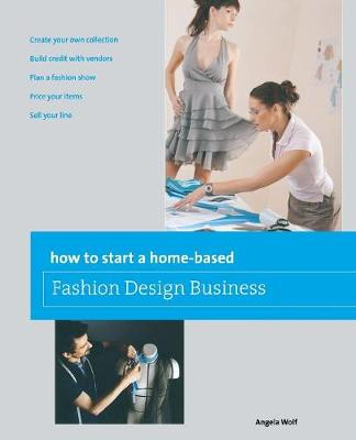 How to Start a Home-Based Fashion Design Business (Paperback)