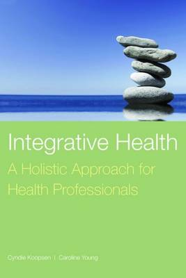 Integrative Health: A Holistic Approach for Health Professionals (Paperback)