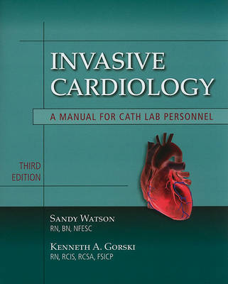 Invasive Cardiology: A Manual for Cath Lab Personnel (Paperback)