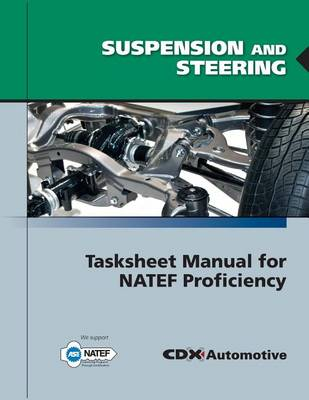 Cover Suspension and Steering Tasksheet Manual for NATEF Proficiency