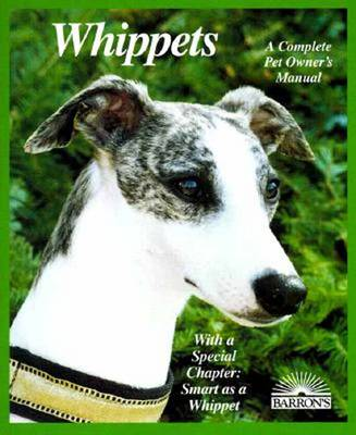 Whippets: Everything about Purchase, Care, Nutrition, Behavior, Training, and Exercising - A Complete Pet Owner's Manual (Paperback)