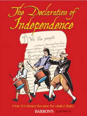 The Declaration of Independence: How 13 Colonies Became the United States (Paperback)