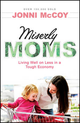 Miserly Moms: Living Well on Less in a Tough Economy (Paperback)