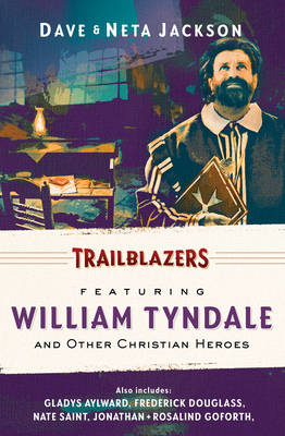 Trailblazers: Omnibus Vol. 3: Featuring William Tyndale and Other Christian Heroes (Paperback)