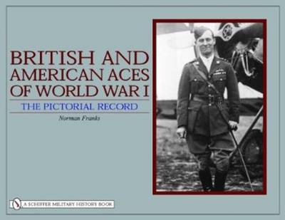 British and American Aces of World War I: The Pictorial Record (Hardback)