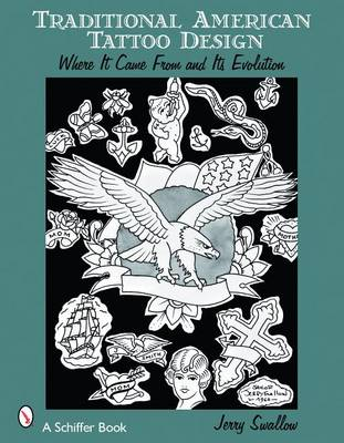 Traditional American Tattoo Design: Where it Came from and Its Evolution (Paperback)