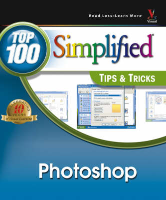 Photoshop CS2: Top 100 Simplified Tips & Tricks - Top 100 Simplified Tips and Tricks (Paperback)
