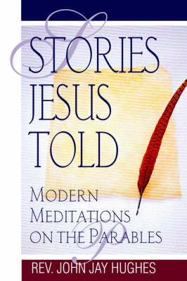Stories Jesus Told: Modern Meditations on the Parables (Paperback)
