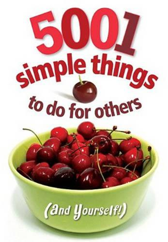 5001 Simple Things to Do for Others: And Yourself! (Paperback)