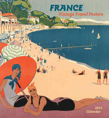 France/Vintage Travel 2015 Wall Calendar (Calendar)