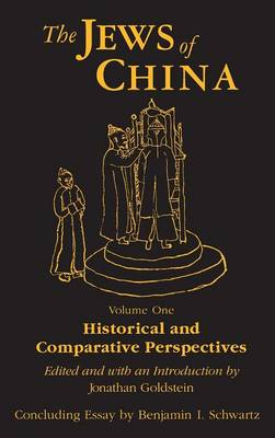 The Jews of China: Historical and Comparative Perspectives Volume 1 (Hardback)