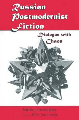 Russian Postmodernist Fiction: Dialogue with Chaos (Paperback)