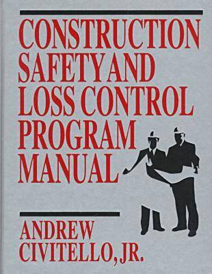 Construction Safety and Loss Control Program Manual (Mixed media product)