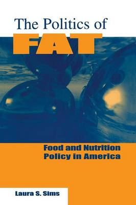 The Politics of Fat: People, Power and Food and Nutrition Policy - Bureaucracies, Public Administration & Public Policy (Paperback)