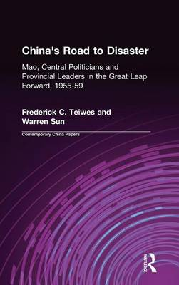 China's Road to Disaster: Mao, Central Politicians and Provincial Leaders in the Great Leap Forward, 1955-59 (Hardback)