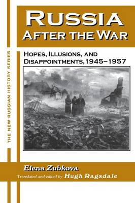 Russia After the War: Hopes, Illusions, and Disappointments, 1945-1957 (Paperback)
