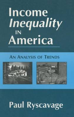 Income Inequality in America: An Analysis of Trends (Hardback)