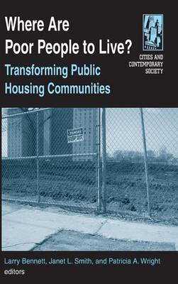 Where are Poor People to Live?: Transforming Public Housing Communities - Cities & Contemporary Society (Hardback)