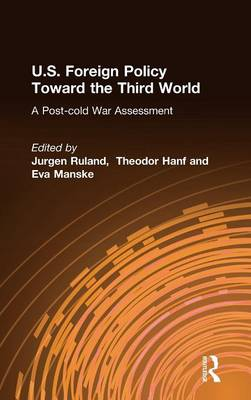 U.S. Foreign Policy Toward the Third World: A Post-cold War Assessment (Hardback)